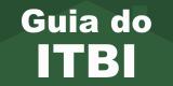 Clique aqui para acessar o Guia do ITBI